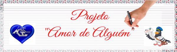 """Projeto  """"Amor de Alguém"""""""