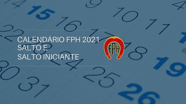 Calendário de Salto e Salto Iniciante FPH 2021 -